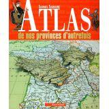 Atlas de nos provinces d'autrefois