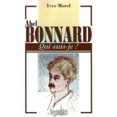 Abel Bonnard Qui suis-je ?