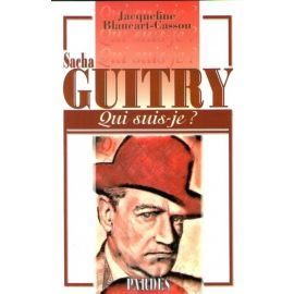 Sacha Guitry Qui suis-je ?