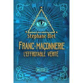 Franc-Maçonnerie l'effroyable vérité