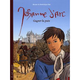 Jehanne d'Arc Gagner la paix