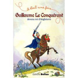 Guillaume le Conquérant devenu roi d'Angleterre