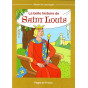 La belle histoire de saint Louis