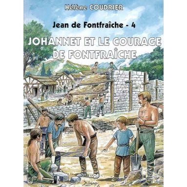 Johannet et le courage de Fontfaîche - tome 4