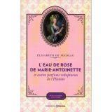 L'eau de rose de Marie-Antoinette