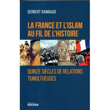 La France et l'Islam au fil de l'histoire