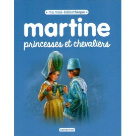Martine princesses et chevaliers