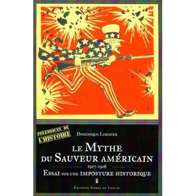 Le mythe du Sauveur américain 1917-1918