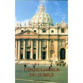 Petit catéchisme sur l'indulgence du Jubilé