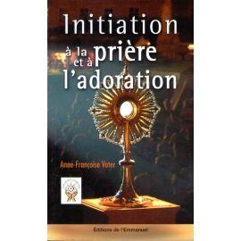 Initiation a la prière et à l'adoration