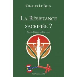 La Résistance sacrifiée