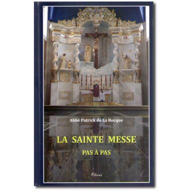 La Sainte Messe pas à pas