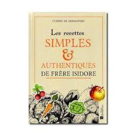 Les recettes simples authentiques de Frère Isidore
