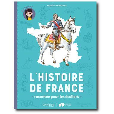 Gwenaelle De Maleissye L Histoire De France Racontee Pour Les Ecoliers Livres En Famille