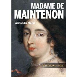 Madame de Maintenon La presque reine