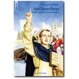 Saint Vincent Ferrier - Prédicateur des temps derniers