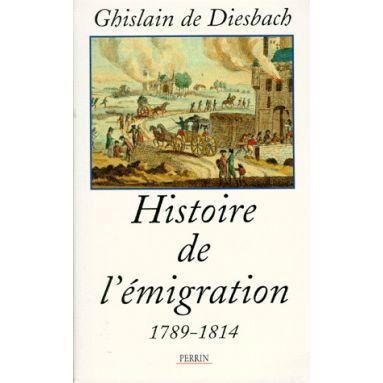Histoire de l'Emigration 1789 - 1814