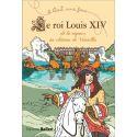 Le Roi Louis XIV de la régence au château de Versailles