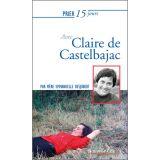 Prier 15 jours avec Claire de Castelbajac