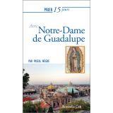 Prier 15 jours avec Notre Dame de Guadalupe