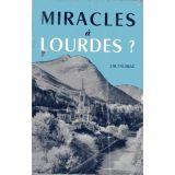 Miracles à Lourdes ?