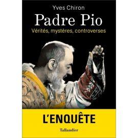 Padre Pio vérités, mystères, controverses