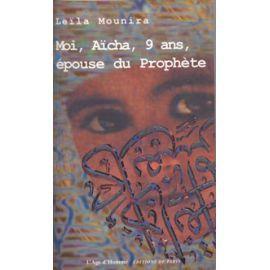 Moi, Aïcha, 9 ans, Epouse du Prophète
