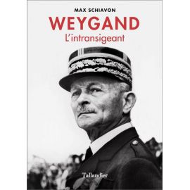 Weygand l'intransigeant