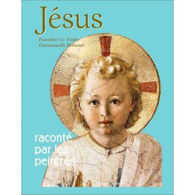 Jésus raconté par les peintres