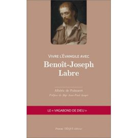 Vivre l'Evangile avec Benoit-Joseph Labre
