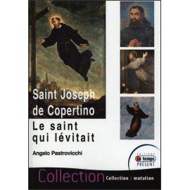 Saint Joseph de Cupertino - Le saint qui lévitait