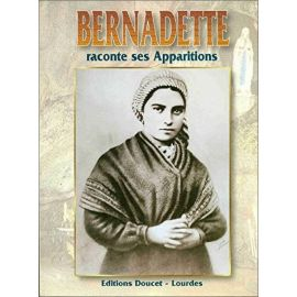 Bernadette raconte ses apparitions