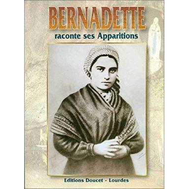 Bernadette raconte ses apparitions