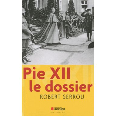 Pie XII : Le Dossier
