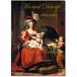Martial Debriffe raconte Rois et Reines de France aux enfants