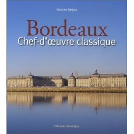 Jacques Sargos - Bordeaux chef-d'oeuvre classique