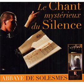 Abbaye de Solesmes - Le chant mystérieux du silence