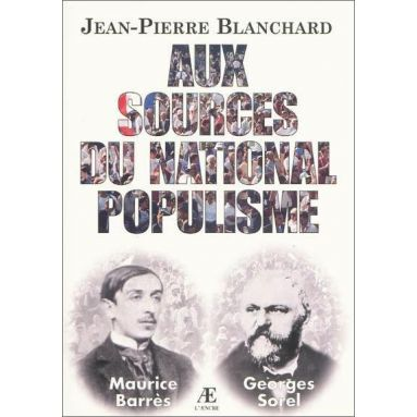 Jean-Pierre Blanchard - Aux sources du national populisme