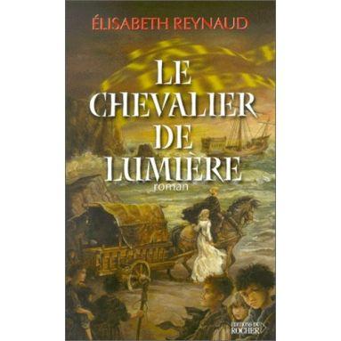 Elisabeth Reynaud - Le Chevalier de lumière