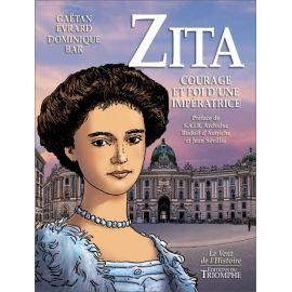 Gaëtan Evrard - Zita courage et foi d'une impératrice