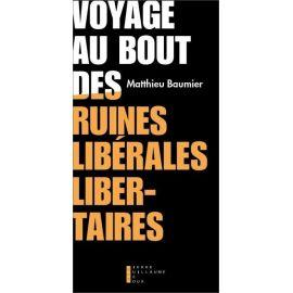 Voyage au bout des ruines libérales libertaires