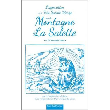 Mélanie Calvat - L'apparition de la Très Sainte Vierge sur la Montagne de La Salette