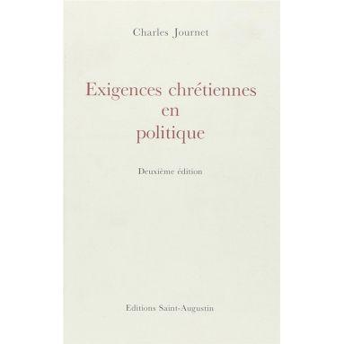 Mgr Charles Journet - Exigences chrétiennes en politique