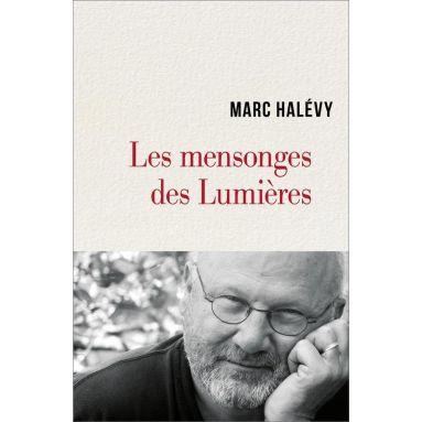 Marc Halévy - Les mensonges des Lumières