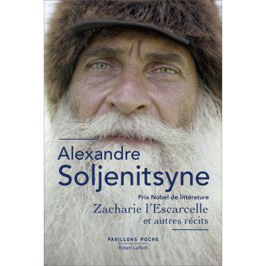 Alexandre Soljénitsyne - Zacharie l'Escarcelle et autres récits