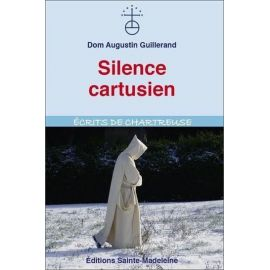 Dom Augustin Guillerand - Silence cartusien
