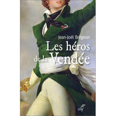 Jean-Joël Brégeon - Les héros de la Vendée