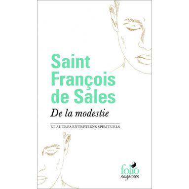 Saint François de Sales - De la modestie
