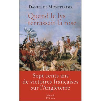 Daniel de Montplaisir - Quand le lys terrassait la rose