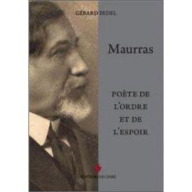 Gérard Bedel - Maurras poète de l'ordre et de l'espoir